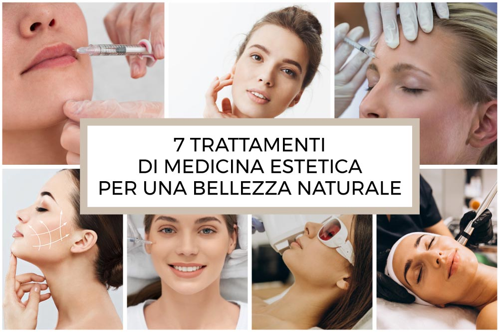 7 Trattamenti di Medicina Estetica per una bellezza naturale