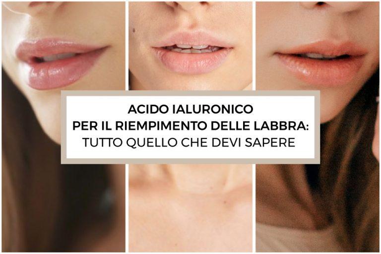 Acido ialuronico per il riempimento delle labbra: tutto quello che devi sapere